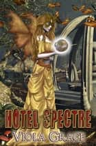 Hotel Spectre - Book 3 ebook by Viola Grace