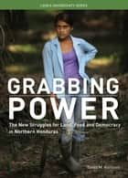 Grabbing Power ebook by Tanya M Kerssen