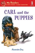 Carl and the Puppies ebook by Alexandra Day, Alexandra Day