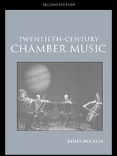Twentieth-Century Chamber Music ebook by James McCalla
