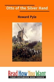 Otto Of The Silver Hand ebook by Pyle Howard