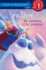 Big Snowman, Little Snowman (Disney Frozen) ebook by Tish Rabe,RH Disney