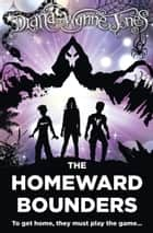 The Homeward Bounders ebook by Diana Wynne Jones