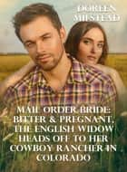 Mail Order Bride: Bitter & Pregnant, An English Widow Heads Off to Her Cowboy Rancher In California ebook by Doreen Milstead