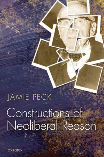 Constructions of Neoliberal Reason ebook by Jamie Peck