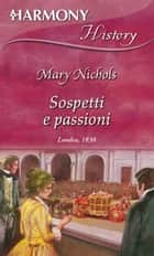 Sospetti e passioni ebook by Mary Nichols
