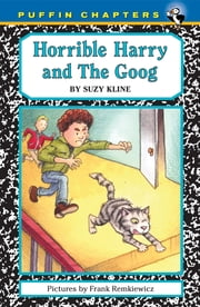 Horrible Harry and the Goog ebook by Suzy Kline,Frank Remkiewicz