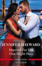 Married For His One-Night Heir 電子書籍 by Jennifer Hayward