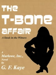 The T-Bone Affair ebook by G. F. Kaye