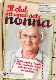 Il club dei rimedi della nonna ebook by Clementina Coppini, Gianluigi Spini, Annalisa Strada
