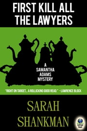 First Kill All the Lawyers ebook by Sarah Shankman