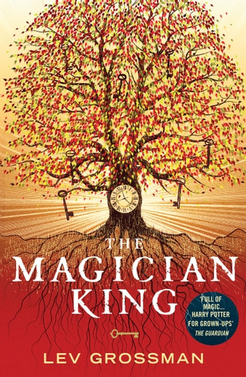The Magician King - (Book 2) ebook by Lev Grossman