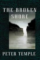 The Broken Shore ebook by Peter Temple