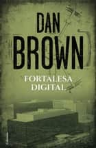 Fortalesa digital ebook by Dan Brown, Mar Albacar Morgo