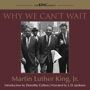 Why We Can't Wait audiobook by Dr. Martin Luther King, Jr.