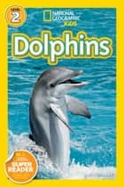 National Geographic Readers: Dolphins ebook by Melissa Stewart