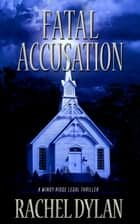 Fatal Accusation ebook by Rachel Dylan