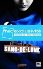 Sang de lune - Bonus - Making Of par l'auteur ebook by Charlotte Bousquet