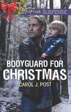 Bodyguard for Christmas eBook by Carol J. Post