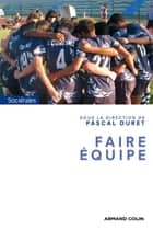 Faire équipe ebook by Pascal Duret