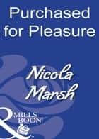 Purchased For Pleasure (Mills & Boon Modern) ebook by Nicola Marsh