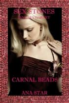 Carnal Beads ebook by Ana Star