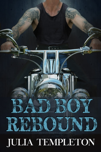 Bad Boy Rebound ebook by J.A. Templeton,Julia Templeton