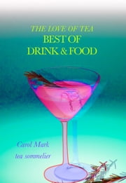 The Love of Tea Best of Drink & Food ebook by Carol Mark