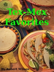 Tex-Mex Favorites ebook by Robert Wilson