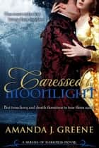 Caressed by Moonlight ebook by Amanda J. Greene