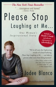Please Stop Laughing at Me - One Woman's Inspirational True Story ebook by Jodee Blanco