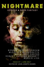 Nightmare Magazine, Issue 57 (June 2017) ebook by John Joseph Adams, Bonnie Jo Stufflebeam, Micaela Morrissette,...