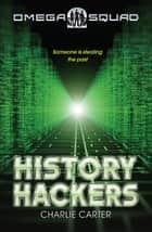 History Hackers: Omega Squad 2 ebook by Charlie Carter