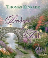 Bridges of Faith ebook by Thomas Kinkade