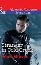 Stranger In Cold Creek (Mills & Boon Intrigue) (The Gates: Most Wanted, Book 3) ebook by Paula Graves