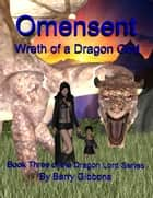 Omensent: Wrath of a Dragon God ebook by Barry Gibbons