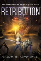 Retribution - A Post-Apocalyptic Alien Invasion Adventure ebook by Luke Mitchell