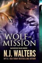 Wolf on a Mission ebook by N.J. Walters
