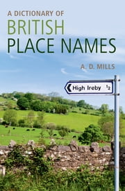 A Dictionary of British Place-Names ebook by David Mills