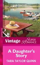 A Daughter's Story (Mills & Boon Vintage Superromance) (It Happened in Comfort Cove, Book 2) ebook by Tara Taylor Quinn