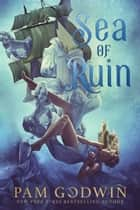 Sea of Ruin ebook by Pam Godwin