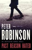 Past Reason Hated ebook by Peter Robinson