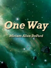 One Way ebook by Miriam Allen DeFord