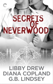 Secrets of Neverwood - One Door Closes\The Growing Season\The Lost Year ebook by G.B. Lindsey,Diana Copland,Libby Drew
