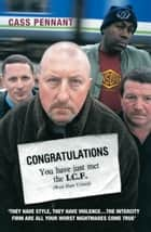 Congratulations You Have Just Met the ICF (West Ham United) - They Have Style, They Have Violence... The Intercity Firm Are All Your Worst Nightmares Come True ebook by Cass Pennant