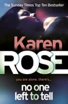No One Left To Tell ebook by Karen Rose