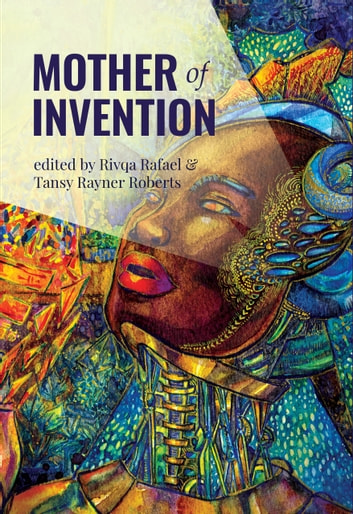 Mother of Invention ebook by Rivqa Rafael,Tansy Rayner Roberts