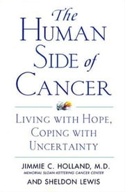 The Human Side of Cancer - Living with Hope, Coping with Uncertainty ebook by Kobo.Web.Store.Products.Fields.ContributorFieldViewModel