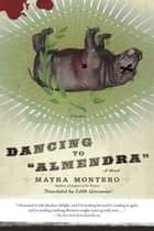 "Dancing to ""Almendra"" ebook by Mayra Montero,Edith Grossman"