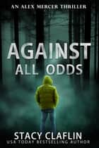 Against All Odds ebook by Stacy Claflin